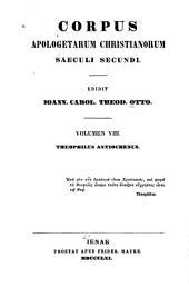 Corpus apologetarum Christianorum saeculi secundi: Theophilus Antiochenus. Ad Autolycum libri tres