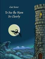 To See the Moon So Clearly