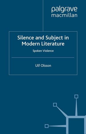 Silence and Subject in Modern Literature
