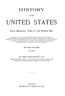 HISTORY OF THE UNITED STATES FROM ABORIGINAL TIMES TO THE PRESENT DAY PDF