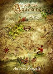La Battaglia di Aquirama - Giorno e Notte