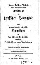 Beyträge zur juristischen Biographie, oder genauere litterarische und critische Nachrichten von dem Leben und den Schriften verstorbener Rechtsgelehrten auch Staatsmänner, welche sich in Europa berühmt gemacht haben: Band 2