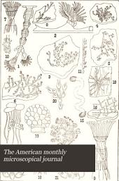 The American Monthly Microscopical Journal: Volumes 9-12