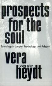 Prospects for the Soul: Soundings in Jungian Psychology and Religion