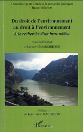 Du droit de l'environnement au droit à l'environnement: (France-Chine)