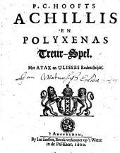 Achillis en Polyxenas: treurspel, met Ayax en Ulisses redenstrydt