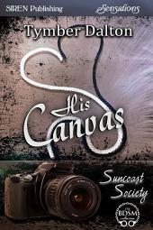 His Canvas [Suncoast Society]