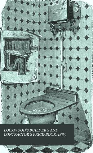 LOCKWOOD S BUILDER S AND CONTRACTOR S PRICE BOOK  1885