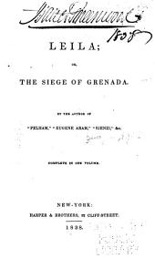 Leila: Or, The Siege of Grenada