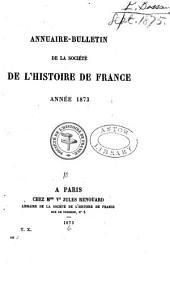 Annuaire-bulletin de la Société de l'histoire de France: Volume10;Volume166