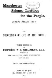 The Succession of Life on the Earth: Three Lectures