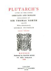 Plutarch's Lives of the Noble Grecians and Romans: Volume 6