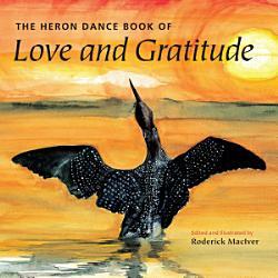 The Heron Dance Book Of Love And Gratitude Book PDF