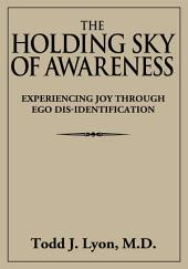 The Holding Sky of Awareness: Experiencing Joy Through Ego Dis-Identification