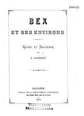 Bex et ses environs: guide et souvenir