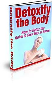 Detoxify The Body How To Detox The Quick And Easy Way At Home