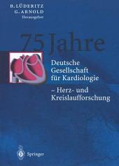 75 Jahre: Deutsche Gesellschaft für Kardiologie — Herz- und Kreislaufforschung