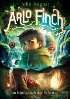 Arlo Finch  3   Im K  nigreich der Schatten PDF