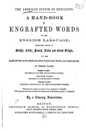 A Handbook of the Engrafted Words of the English Language: Embracing Those of Gothic, Celtic, French, Latin, and Greek Origin on the Basis of the Hand-books of the Anglo-Saxon Root-words and Derivatives...