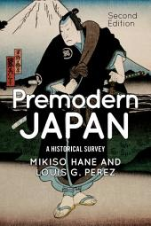 Premodern Japan: A Historical Survey, Edition 2