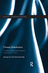 Chinese Globalization: A Profile of People-Based Global Connections in China