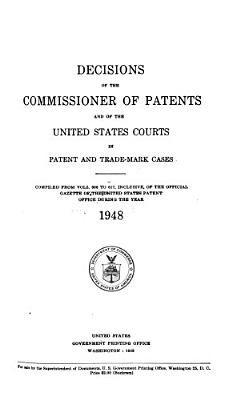 Decisions of Commissioner of Patents and U S  Courts in Patent and Trademark and Copyright Cases