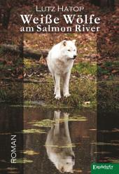 Weiße Wölfe am Salmon River: Roman