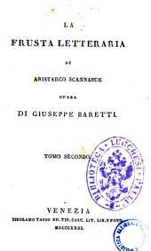 La frusta letteraria di Aristarco Scannabue opera di Giuseppe Baretti: Volume 2
