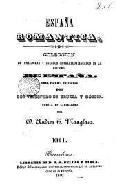 España romantica, 2: coleccion de anécdotas y sucesos novelescos sacados de la historia de España
