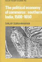 The Political Economy of Commerce  Southern India 1500 1650 PDF