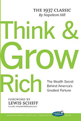 Think and Grow Rich with Foreword by Lewis Schiff