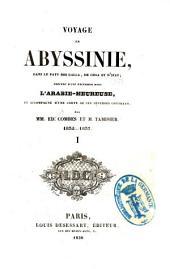 Voyage en Abyssinie, dans le pays des Galla, de Choa et d'Ifat: précédé d'une excursion dans l'Arabie-heureuse, et accompagné d'une carte de ces diverses contrées, Volume1