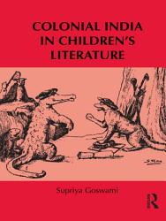 Colonial India In Children S Literature Book PDF