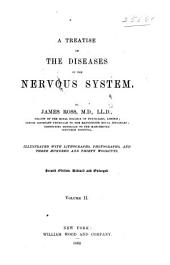 A Treatise on the Diseases of the Nervous System: Volume 2
