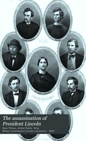 The Assassination of President Lincoln: And the Trial of the Conspirators David E. Herold, Mary E. Surratt, Lewis Payne, George A. Atzerodt, Edward Spangler, Samuel A. Mudd, Samuel Arnold, Michael O'Laughlin