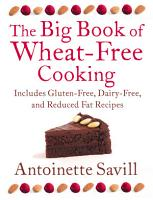 The Big Book of Wheat Free Cooking  Includes Gluten Free  Dairy Free  and Reduced Fat Recipes PDF