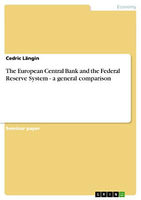 The European Central Bank and the Federal Reserve System   a General Comparison