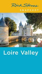Rick Steves Snapshot Loire Valley: Edition 4