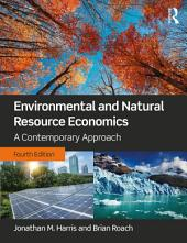 Environmental and Natural Resource Economics: A Contemporary Approach, Edition 4