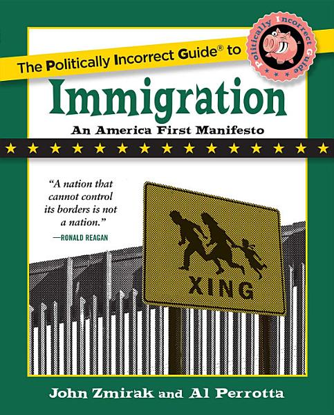Download The Politically Incorrect Guide to Immigration Book