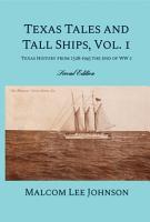 Texas Tales and Tall Ships  Vol  1 PDF