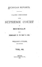 Michigan Reports: Reports of Cases Determined in the Supreme Court of Michigan, Volume 85