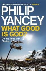 What Good Is God  Book PDF