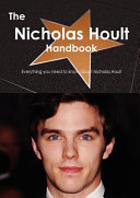 The Nicholas Hoult Handbook   Everything You Need to Know about Nicholas Hoult