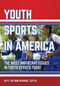 Youth Sports in America: The Most Important Issues in Youth Sports Today