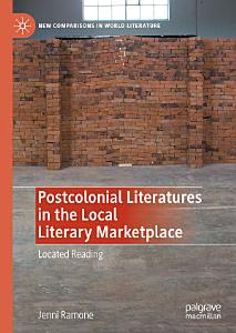 Postcolonial Literatures in the Local Literary Marketplace PDF