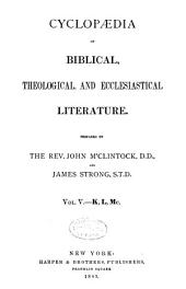 Cyclopaedia of Biblical, Theological, and Ecclesiastical Literature: Volume 5