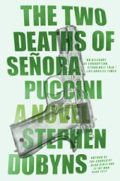 The Two Deaths of Senora Puccini: A Novel