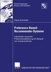 Preference-Based-Recommender-Systeme: Individuelle neuronale Präferenzmodellierung am Beispiel von Investmentfonds