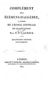 Complément des Élémens d'algèbre: ā l'usage de l'École centrale des quatre-nations